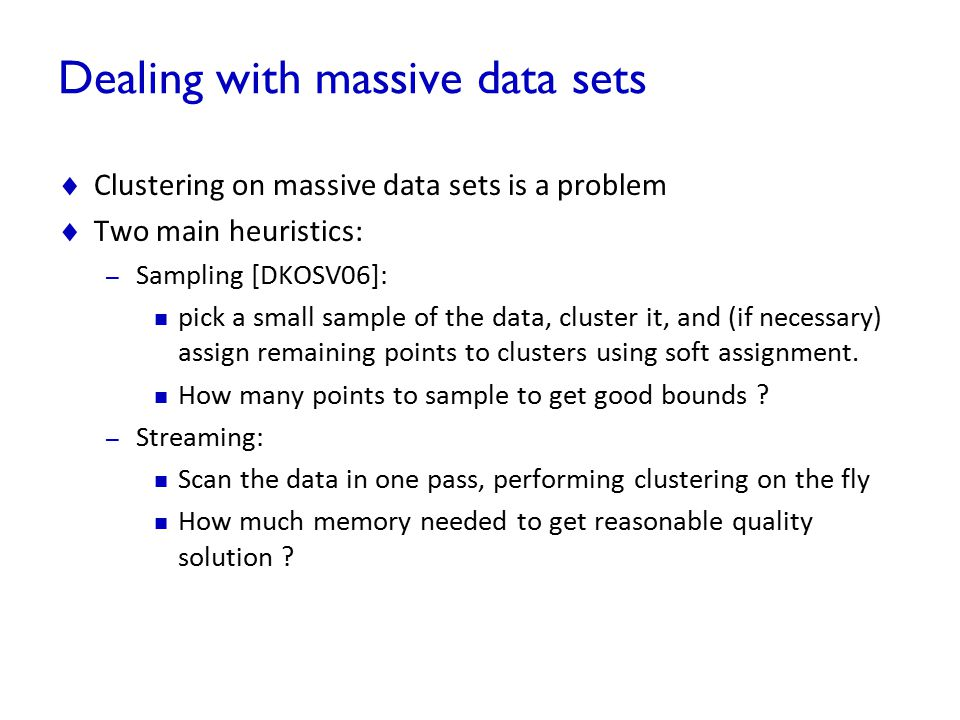 Dealing with massive data sets