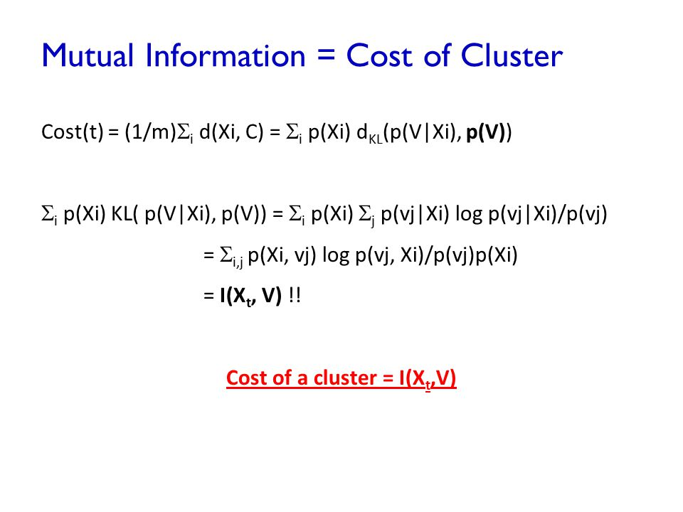 Mutual Information = Cost of Cluster