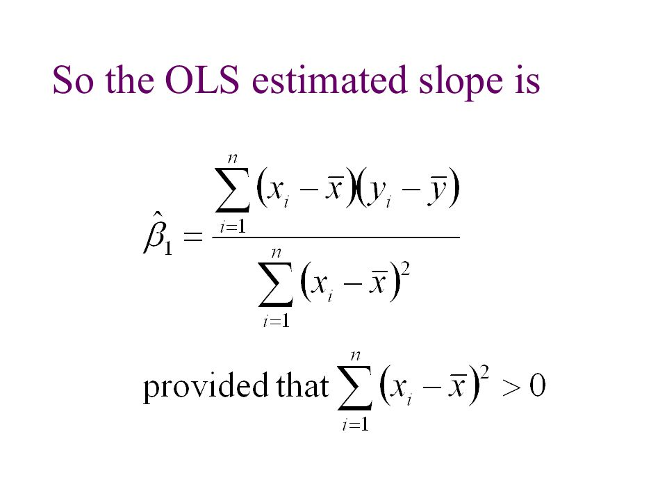 So the OLS estimated slope is