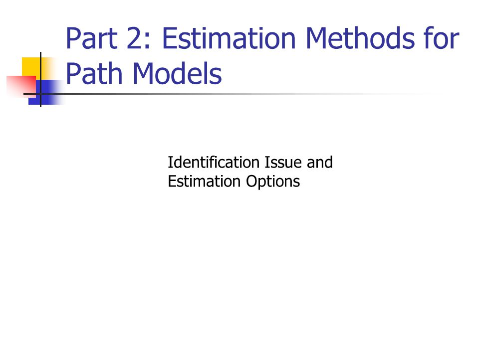 Part 2: Estimation Methods for Path Models