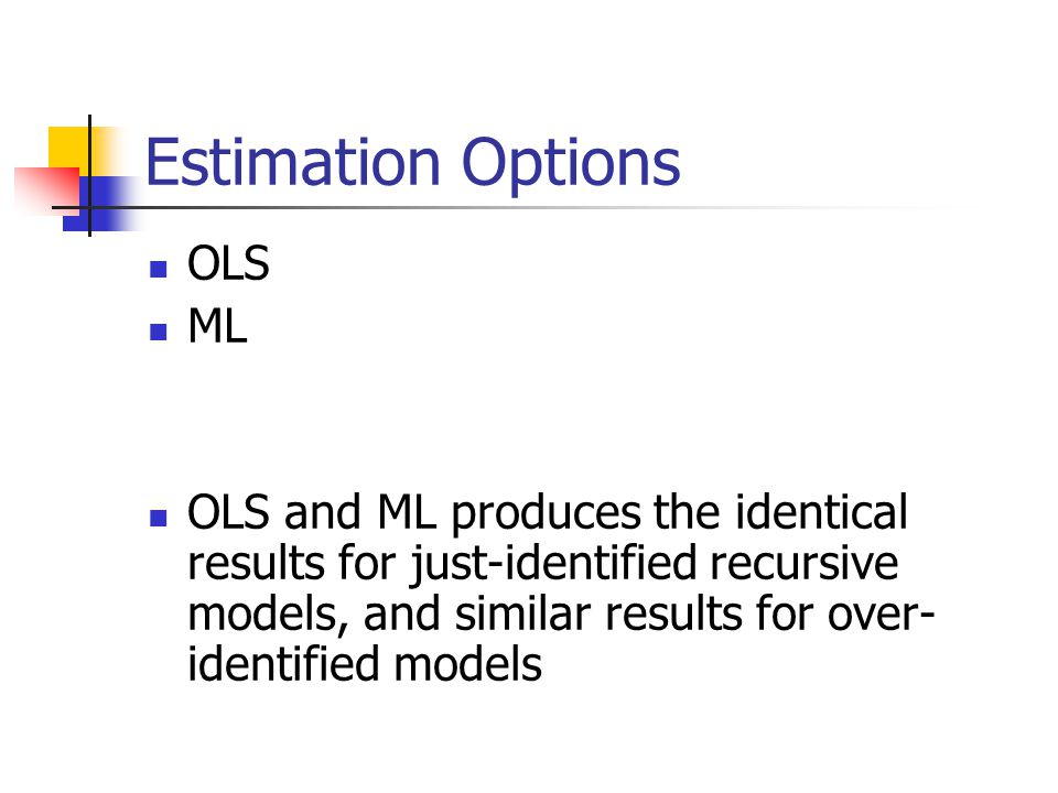 Estimation Options OLS ML