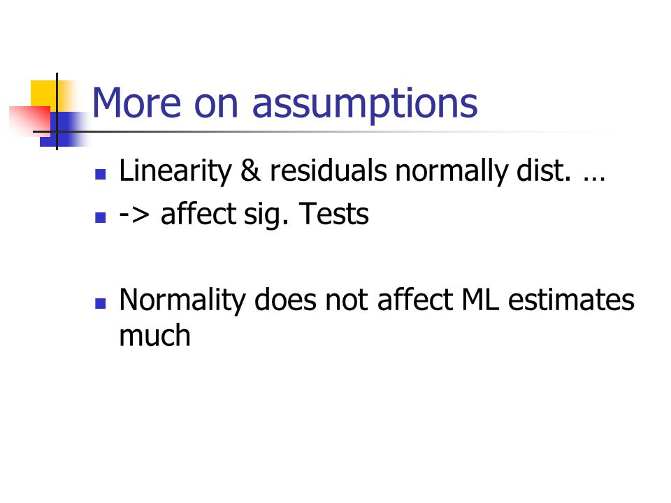 More on assumptions Linearity & residuals normally dist. …