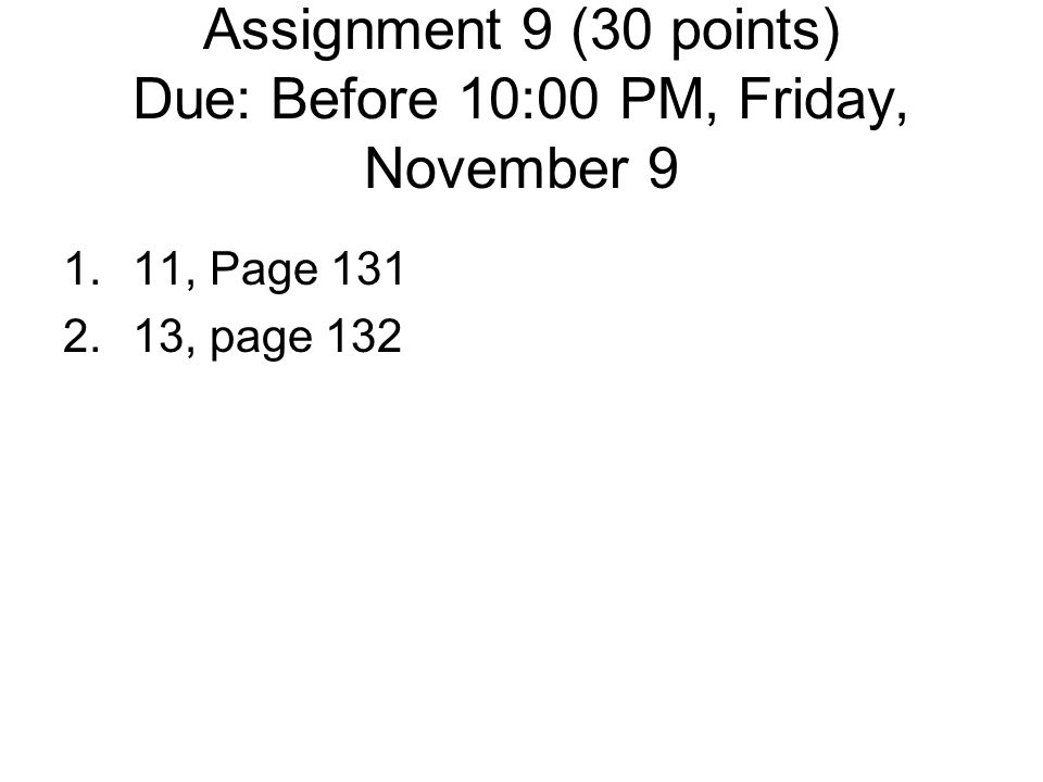 Assignment 9 (30 points) Due: Before 10:00 PM, Friday, November 9