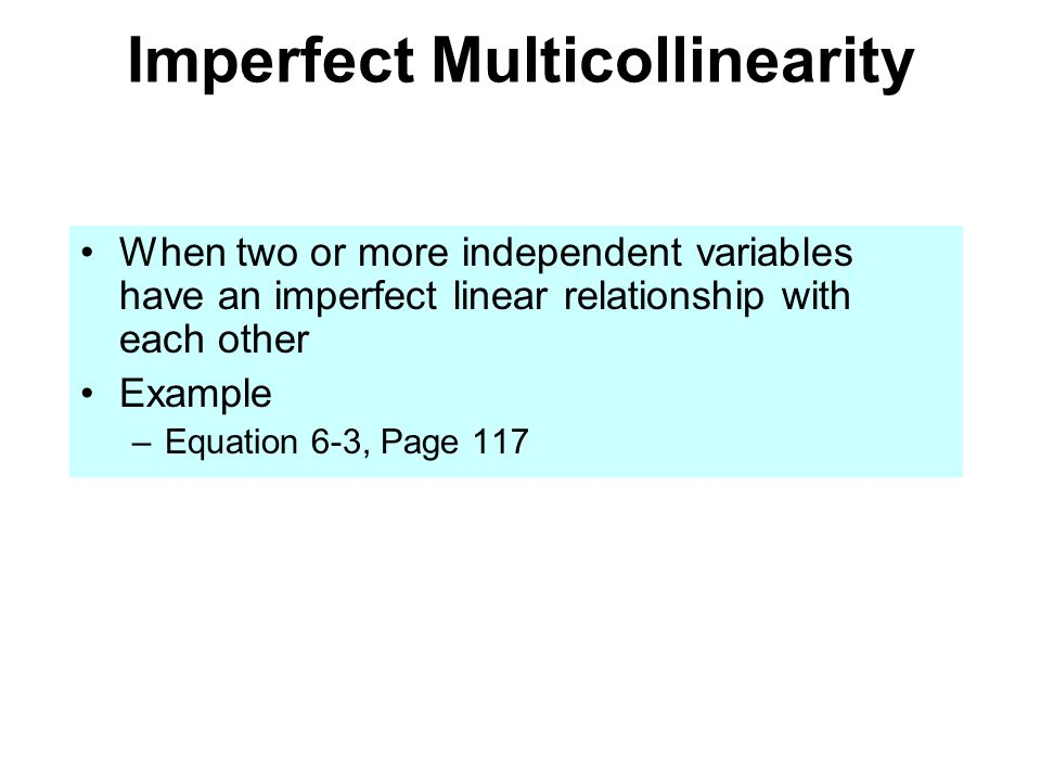 Imperfect Multicollinearity