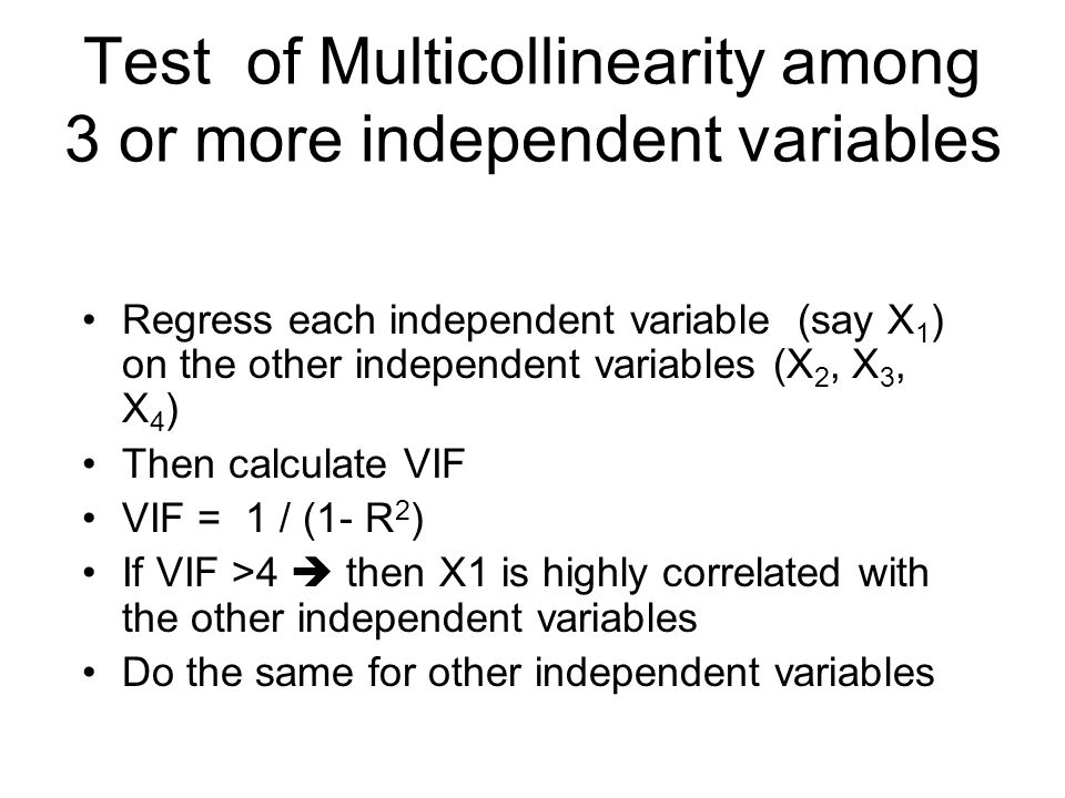 Test of Multicollinearity among 3 or more independent variables