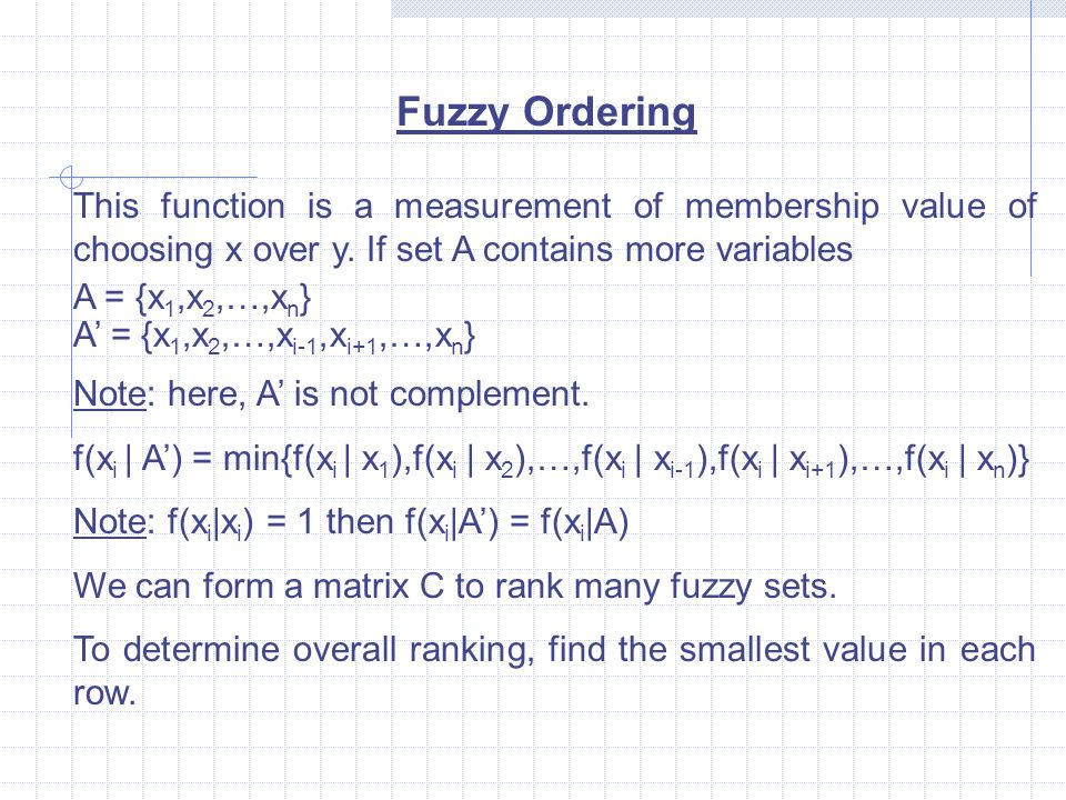 Fuzzy Ordering This function is a measurement of membership value of choosing x over y. If set A contains more variables.