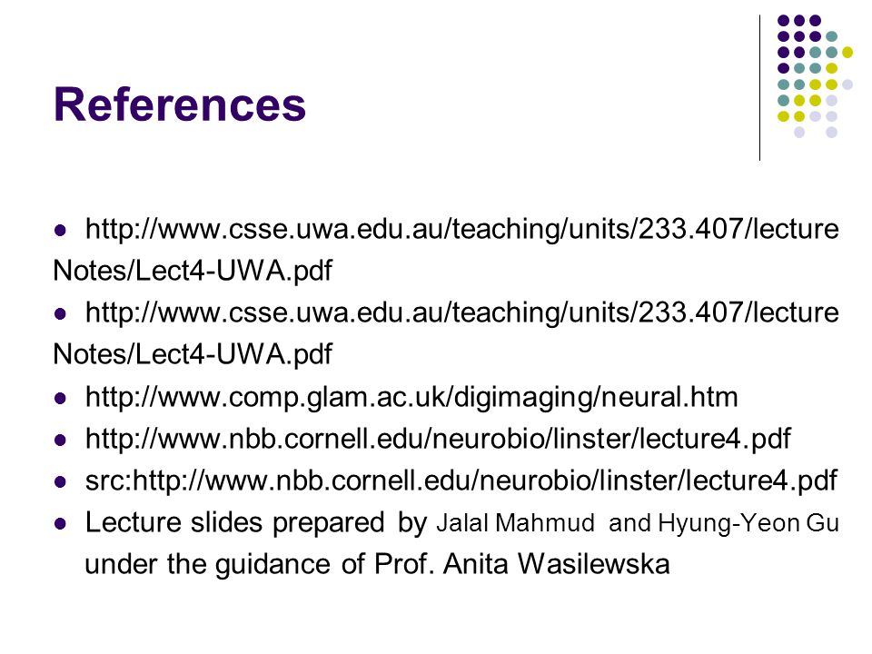 References http://www.csse.uwa.edu.au/teaching/units/233.407/lecture