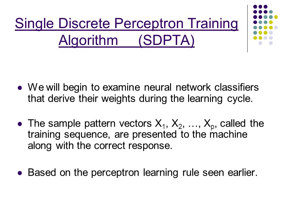 Single Discrete Perceptron Training Algorithm (SDPTA)