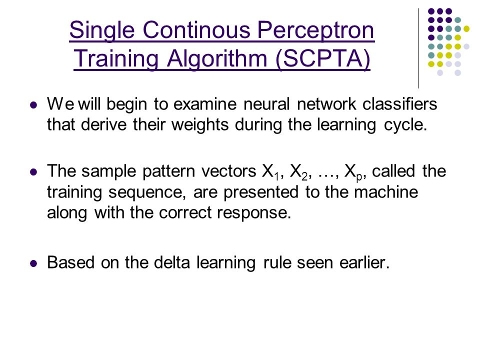 Single Continous Perceptron Training Algorithm (SCPTA)