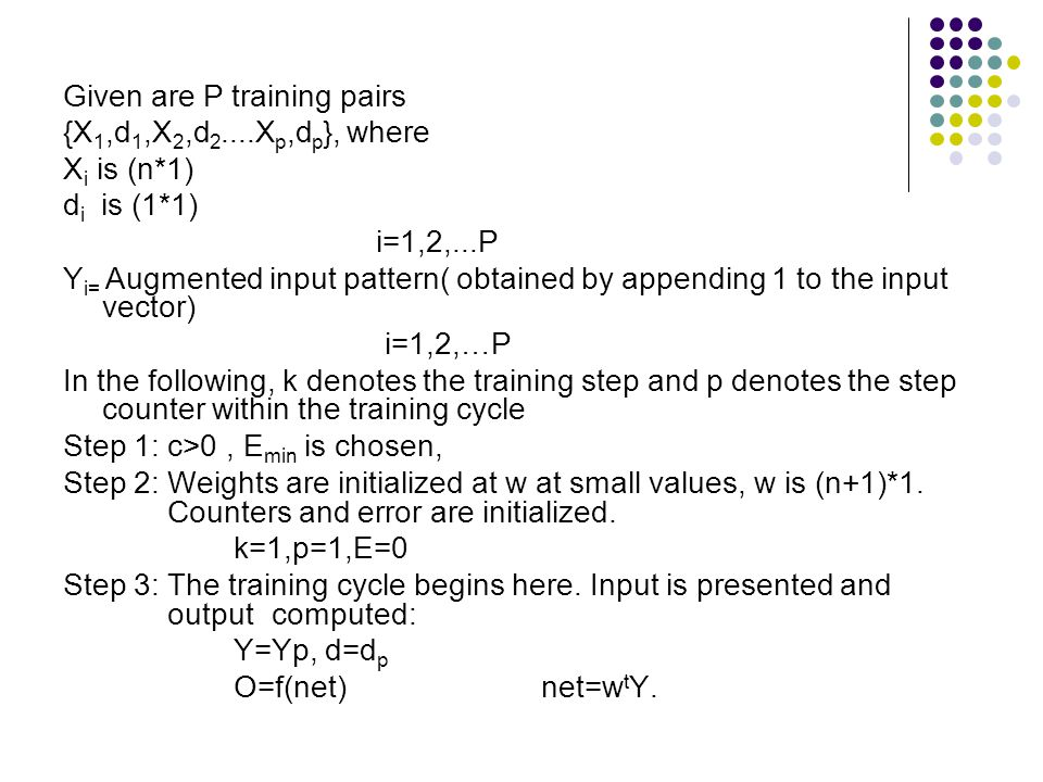Given are P training pairs
