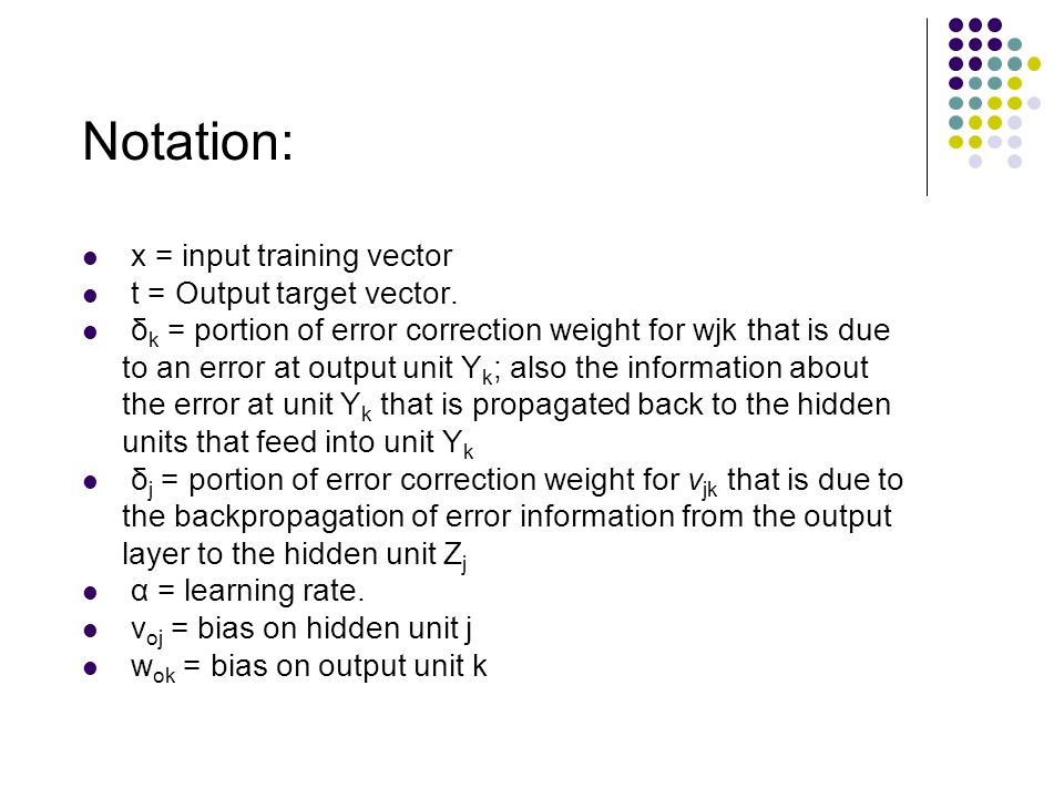 Notation: x = input training vector t = Output target vector.