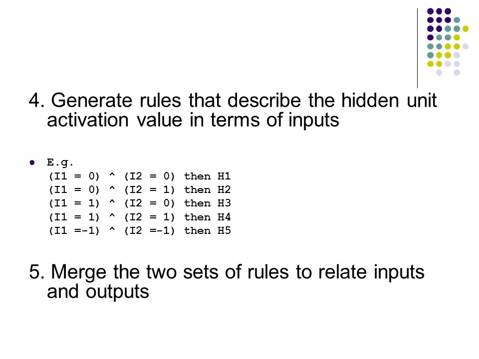 5. Merge the two sets of rules to relate inputs and outputs