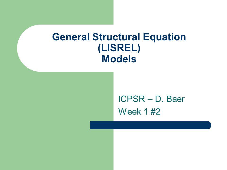 General Structural Equation (LISREL) Models