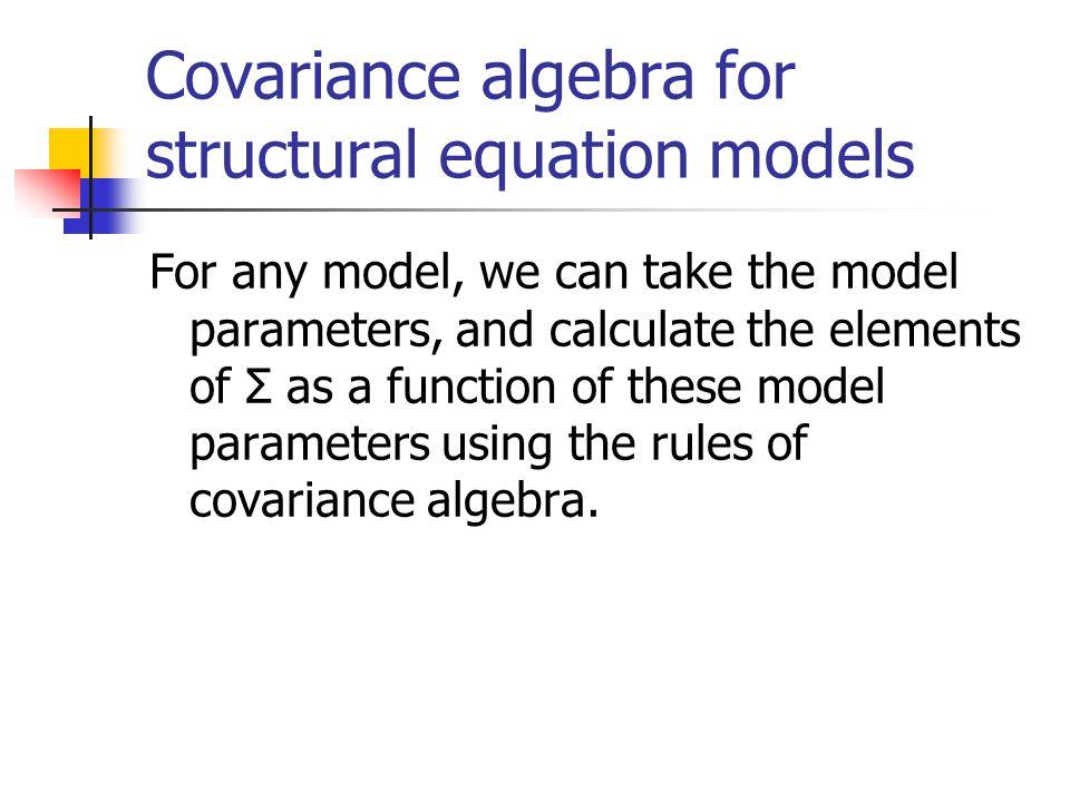 Covariance algebra for structural equation models