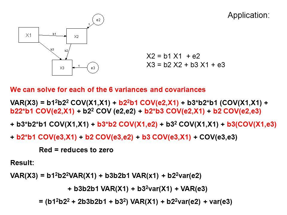 Application: X2 = b1 X1 + e2 X3 = b2 X2 + b3 X1 + e3