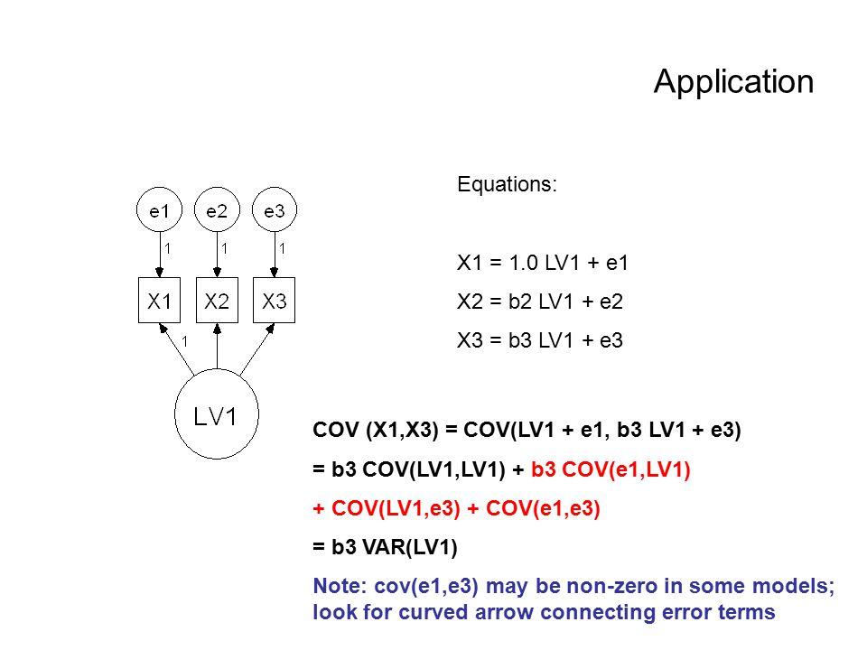 Application Equations: X1 = 1.0 LV1 + e1 X2 = b2 LV1 + e2