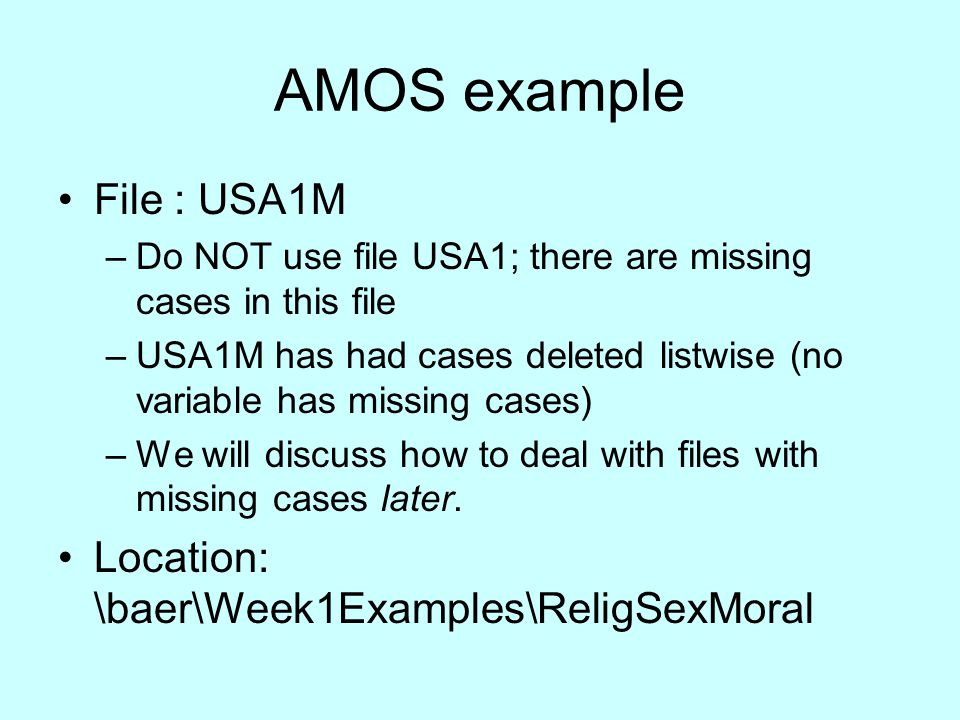 AMOS example File : USA1M Location: \baer\Week1Examples\ReligSexMoral