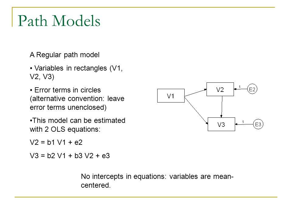 Path Models A Regular path model Variables in rectangles (V1, V2, V3)