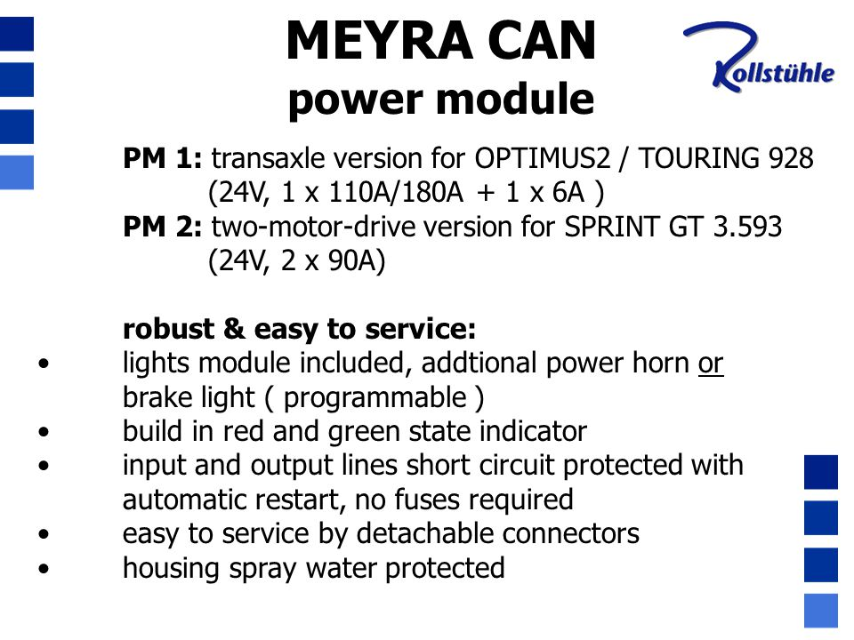 MEYRA CAN power module. PM 1: transaxle version for OPTIMUS2 / TOURING 928. (24V, 1 x 110A/180A + 1 x 6A )