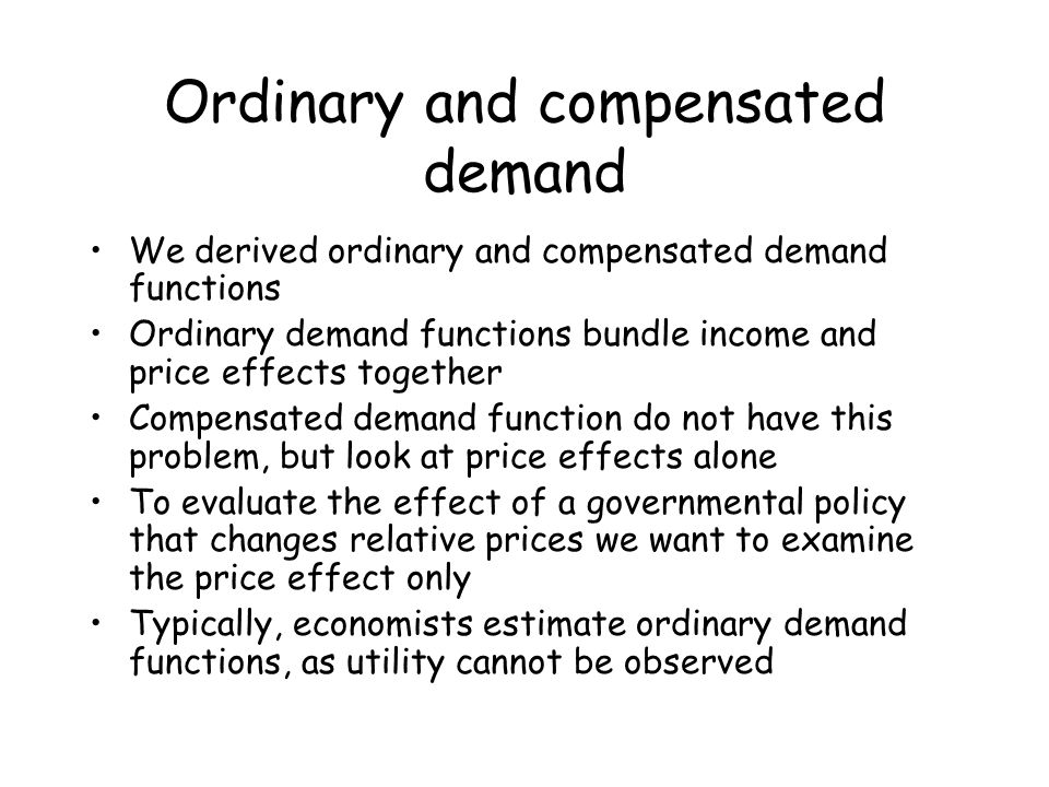Ordinary and compensated demand