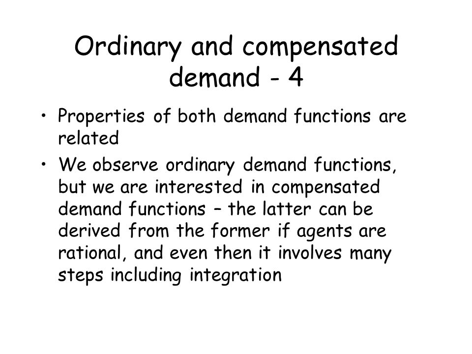 Ordinary and compensated demand - 4