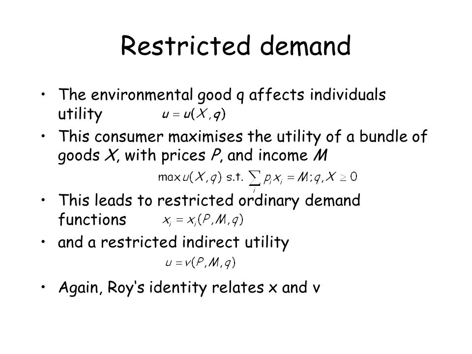Restricted demand The environmental good q affects individuals utility