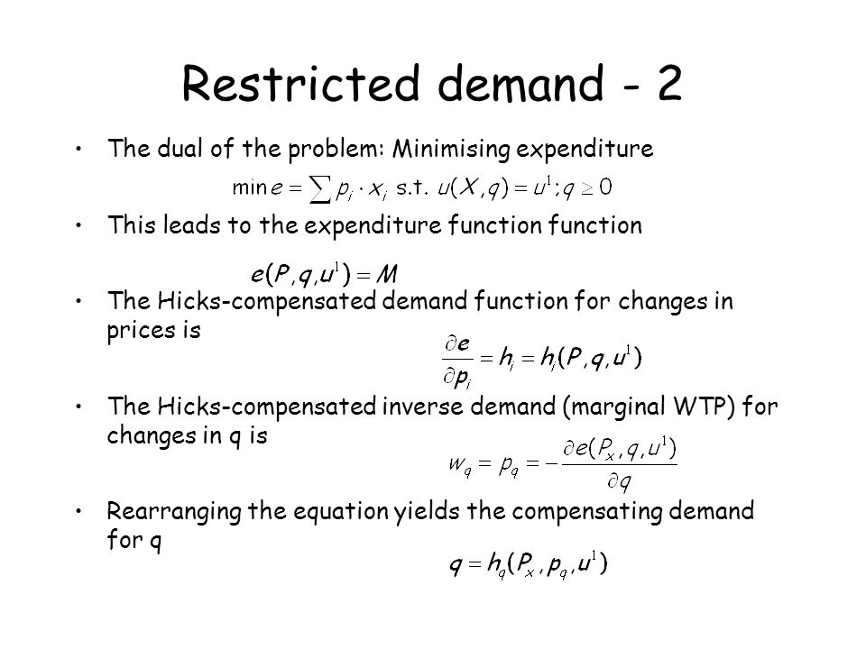 Restricted demand - 2 The dual of the problem: Minimising expenditure