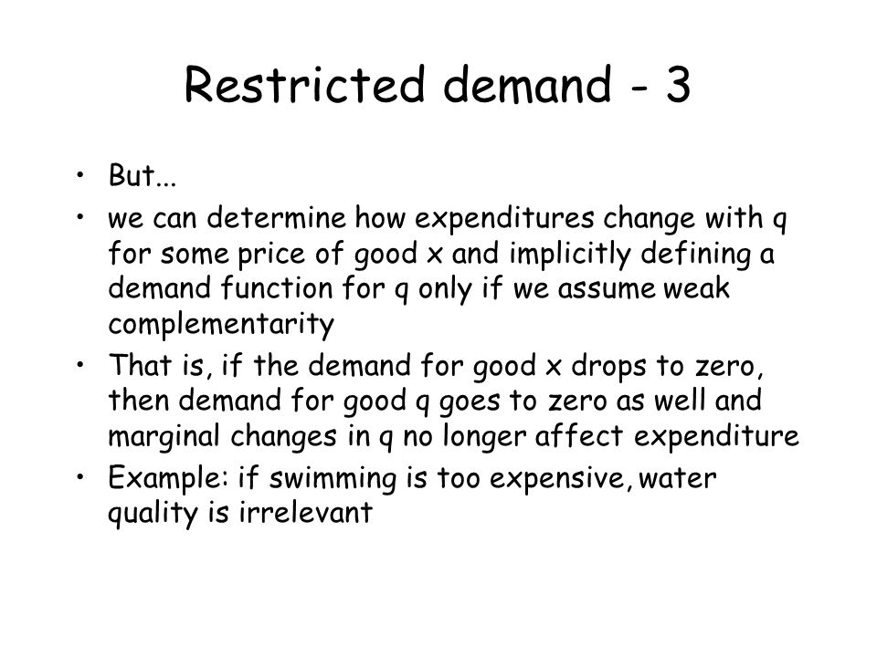 Restricted demand - 3 But...