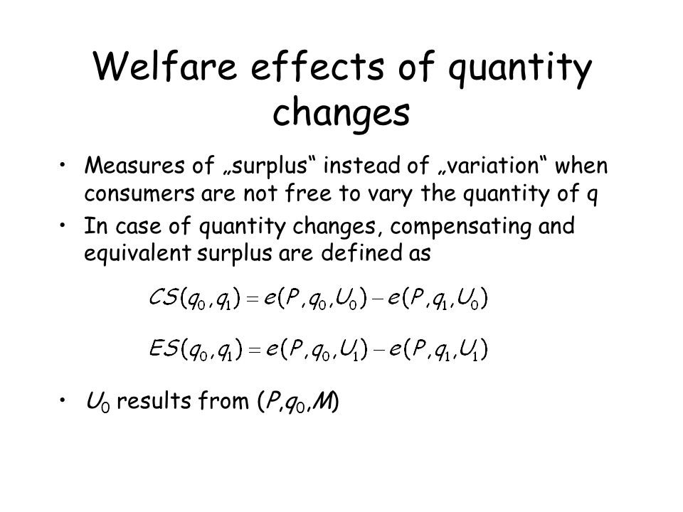 Welfare effects of quantity changes