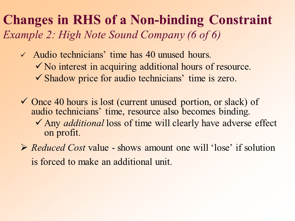 Changes in RHS of a Non-binding Constraint Example 2: High Note Sound Company (6 of 6)