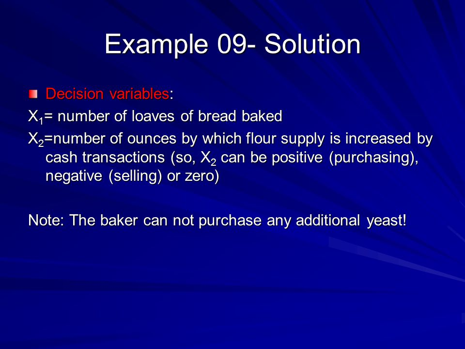 Example 09- Solution Decision variables:
