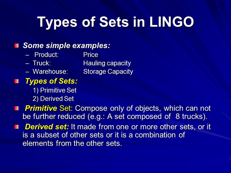 Types of Sets in LINGO Some simple examples: Types of Sets:
