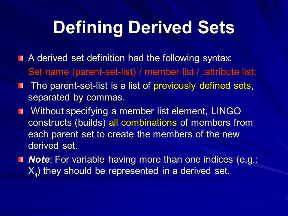 Defining Derived Sets A derived set definition had the following syntax: Set name (parent-set-list) / member list / :attribute list;