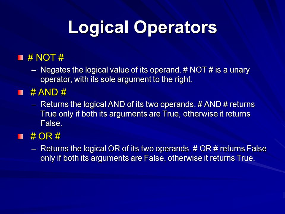 Logical Operators # NOT # # AND # # OR #