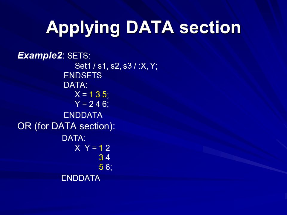 Applying DATA section Example2: SETS: OR (for DATA section):