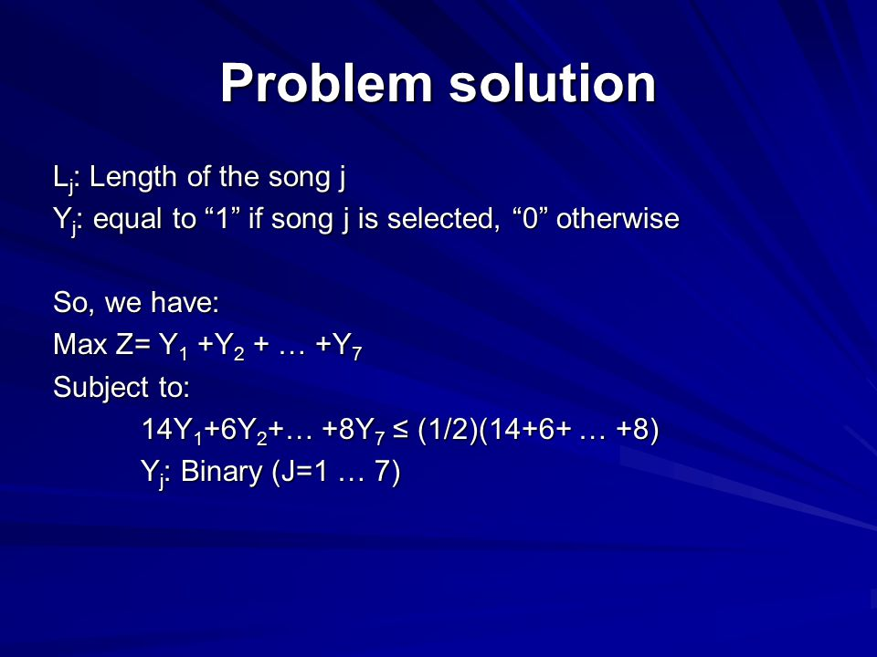 Problem solution Lj: Length of the song j