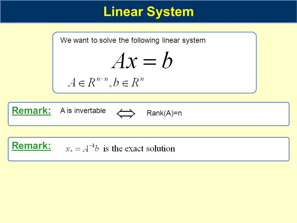 Linear System Remark: Remark: