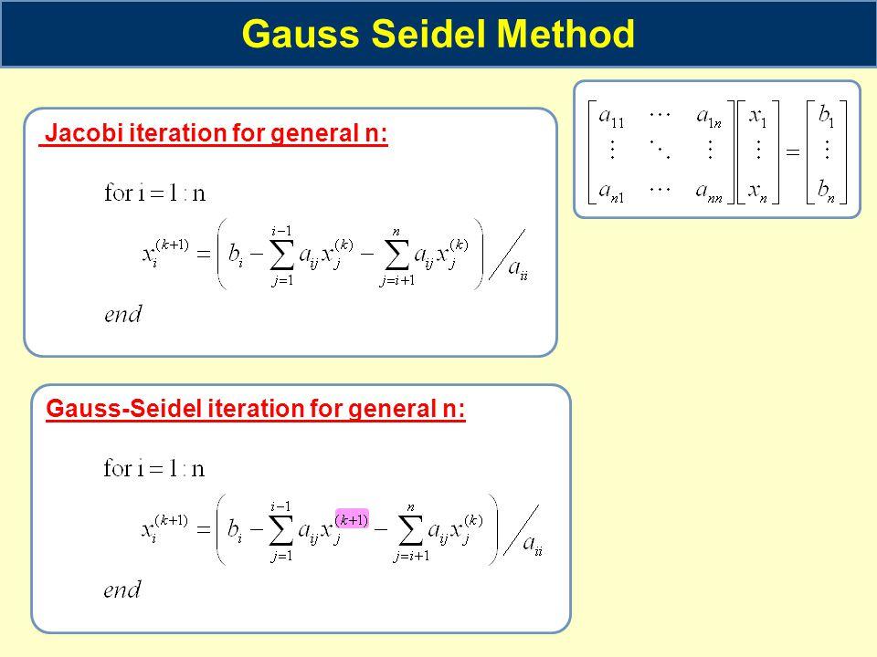 Gauss Seidel Method Jacobi iteration for general n:
