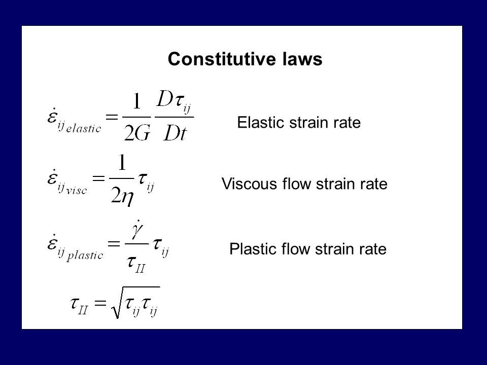 Constitutive laws Elastic strain rate Viscous flow strain rate