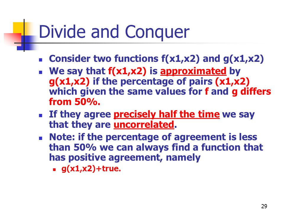 Divide and Conquer Consider two functions f(x1,x2) and g(x1,x2)