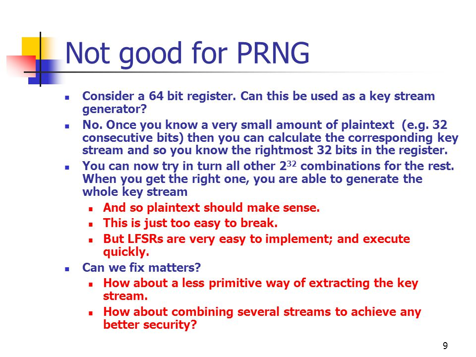Not good for PRNG Consider a 64 bit register. Can this be used as a key stream generator
