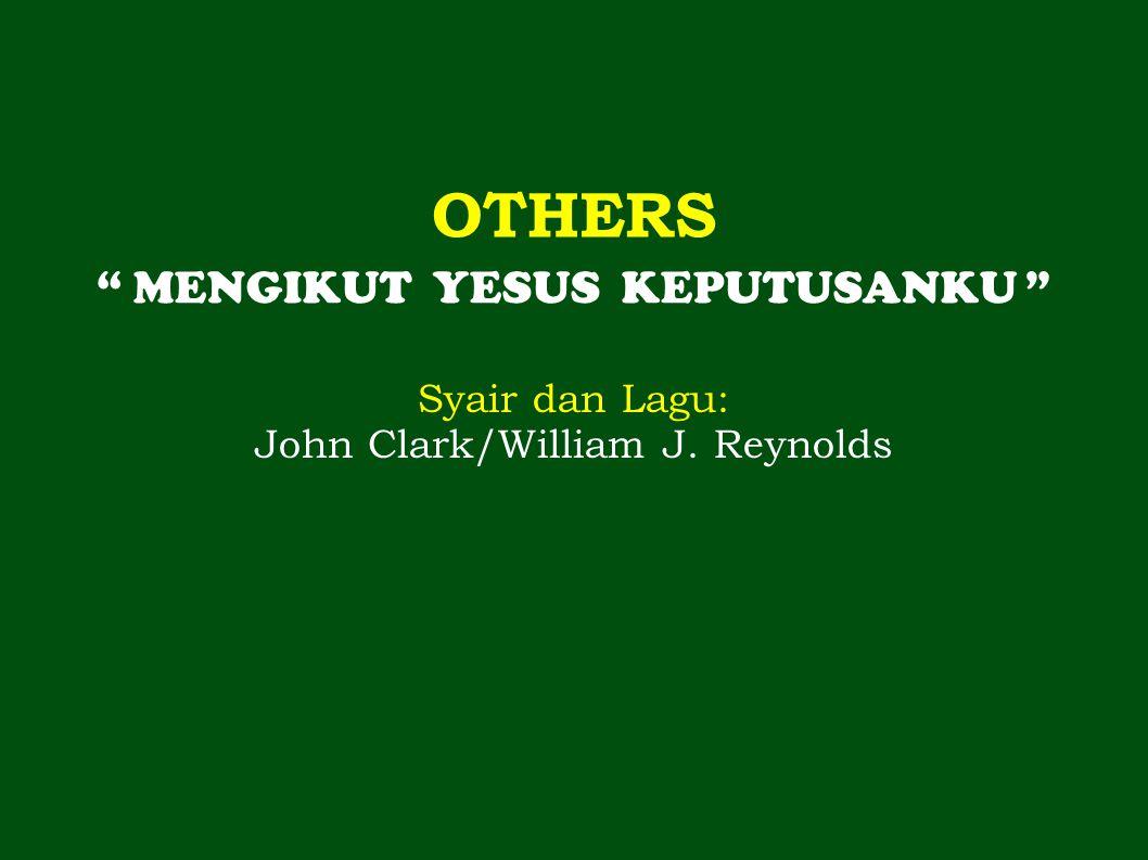 OTHERS MENGIKUT YESUS KEPUTUSANKU Syair dan Lagu: