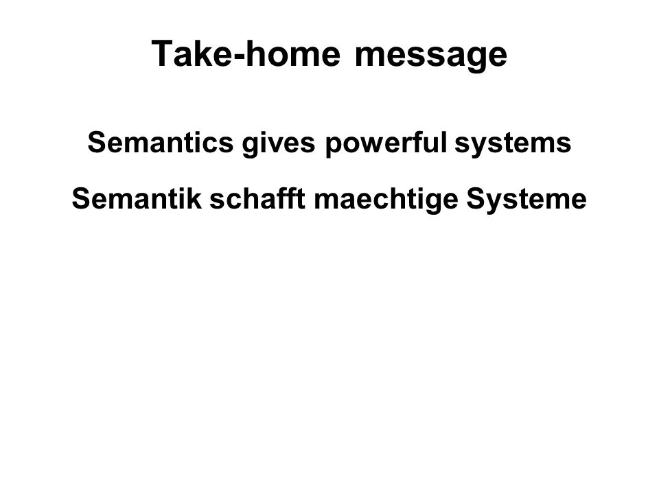 Semantics gives powerful systems Semantik schafft maechtige Systeme