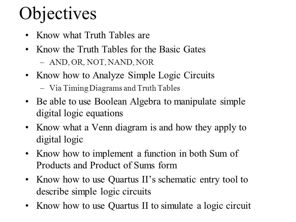 Objectives Know what Truth Tables are