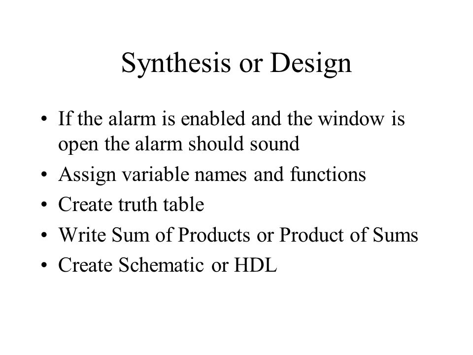 Synthesis or Design If the alarm is enabled and the window is open the alarm should sound. Assign variable names and functions.