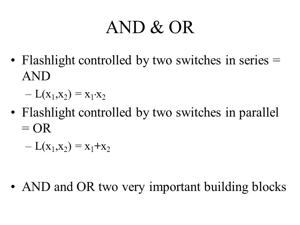 AND & OR Flashlight controlled by two switches in series = AND
