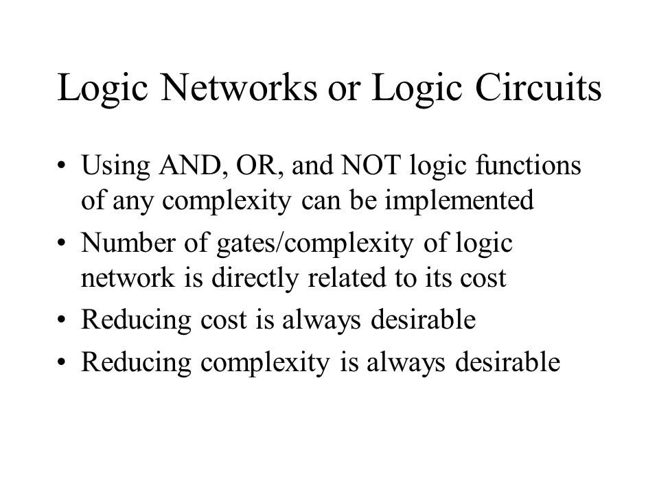 Logic Networks or Logic Circuits