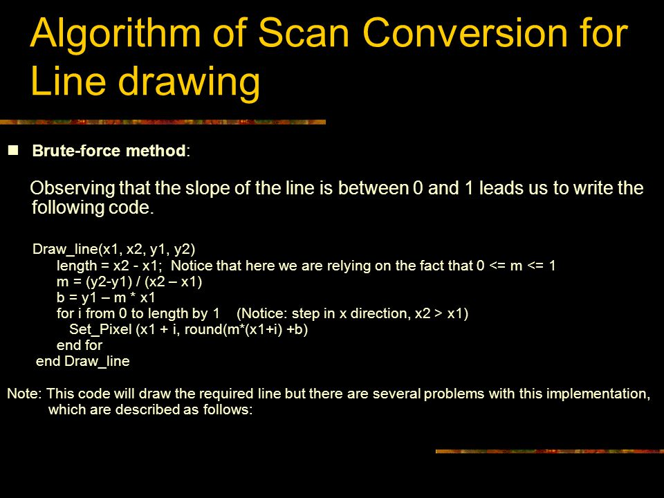 Algorithm of Scan Conversion for Line drawing