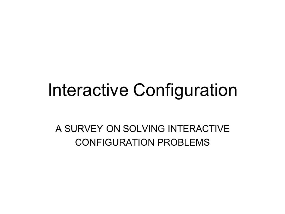 Interactive Configuration