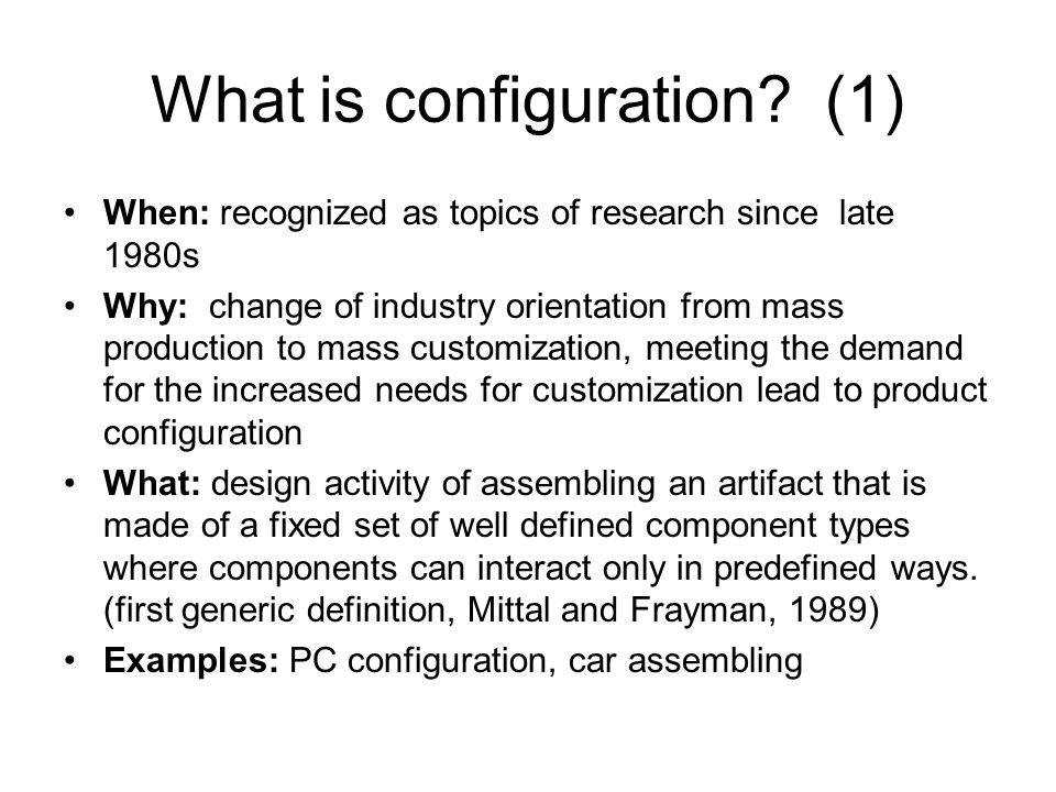 What is configuration (1)
